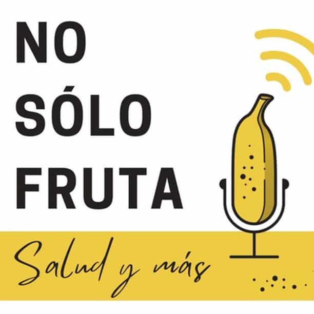 ¿Conoces ya el #podcast de No Sólo Fruta? Tienes mis videos en formato audio, así puedes aprender de camino al trabajo o mientras caminas, entrenas o estás limpiando la casa